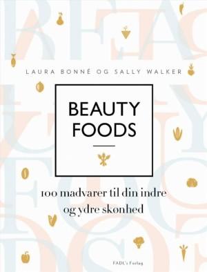 Beauty foods af Laura Bonné og Sally Walker